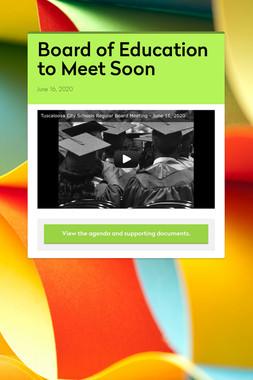 Board of Education to Meet Soon
