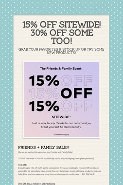 15% OFF SITEWIDE! 30% OFF SOME TOO!