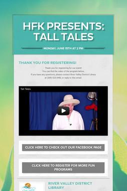 HFK Presents: Tall Tales