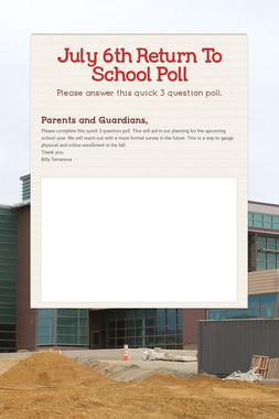 July 6th Return To School Poll