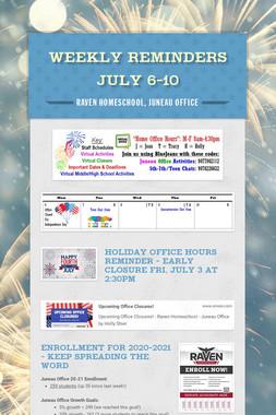 Weekly Reminders July 6-10