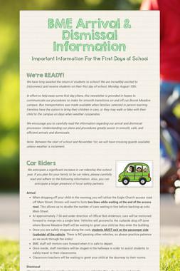 BME Arrival & Dismissal Information