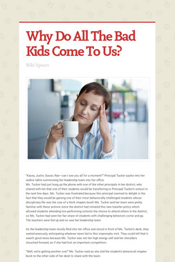 Why Do All The Bad Kids Come To Us?
