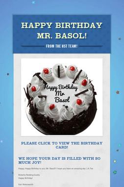 Happy Birthday Mr. Basol!