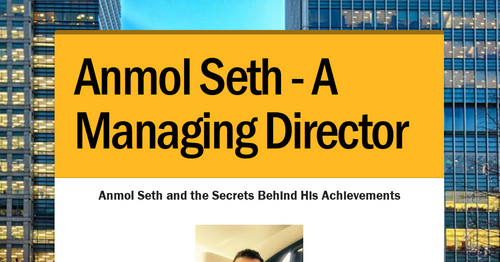 Anmol Seth and the Secrets Behind His Achievements