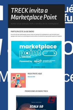 TRECK invita a Marketplace Point