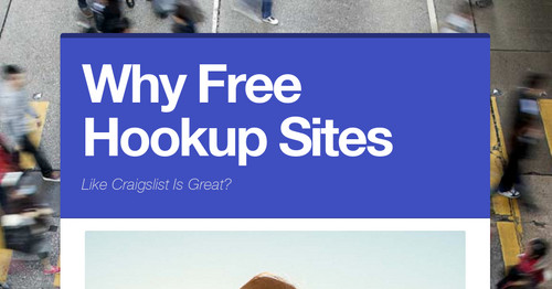 https://www.smore.com/pn83q-why-free-hookup-sites - cover