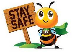 Stay safe bee