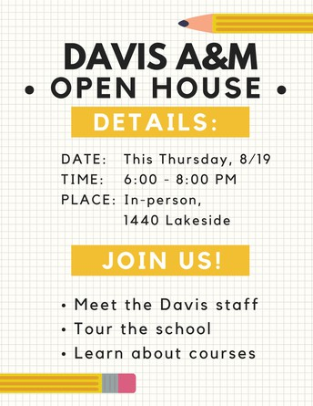 Davis A&M Open House - THIS THURSDAY