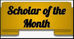 Scholar of the Month...Coming Soon!
