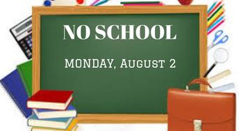 No School Monday August 2nd