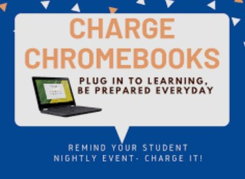 Remember to Charge Chromebooks Each Night
