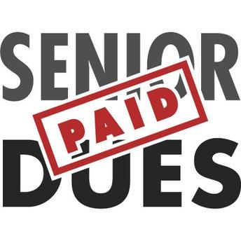 Senior Dues- Due by Dec 15th.