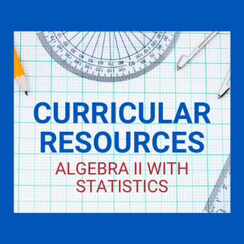 AMSTI's Curricular Resources: Algebra II with Statistics