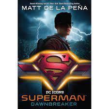 Superman: Dawnbreaker by Matt de la Pena