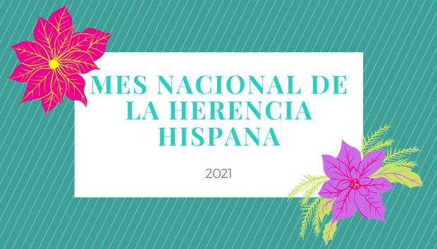 Mes Nacional de la Herencia Hispana 2021