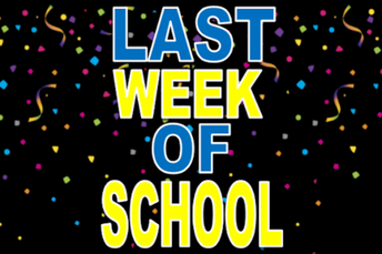 LAST WEEK OF SCHOOL AT A GLANCE