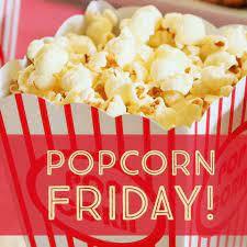 Popcorn Friday!