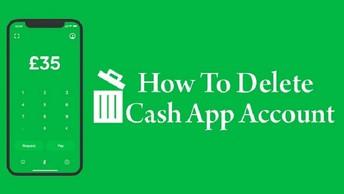 Delete Cash App Account - Get Easy Steps Here