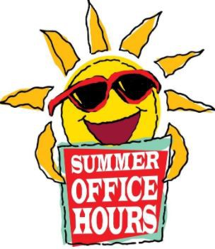 SUMMER OFFICE HOURS: