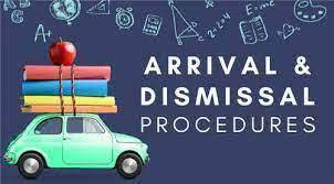 Reminders for Drop off and Dismissal