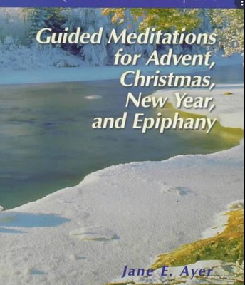 Guided Meditations for Advent, Christmas, New Year and Epiphany
