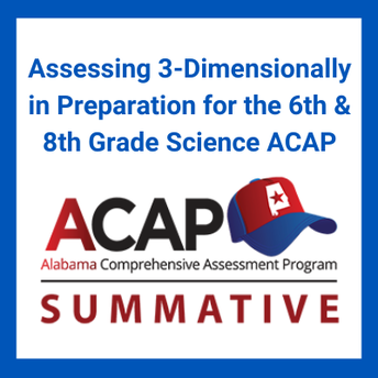 Assessing 3-Dimensionally in Preparation for the 6th and 8th Grade Science ACAP