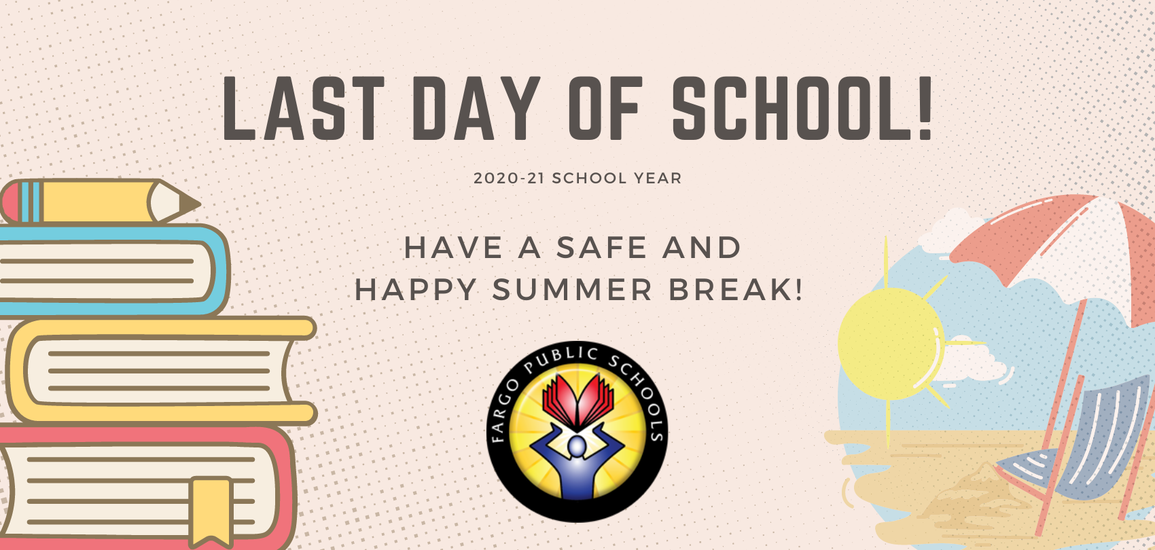 last day of school. have a safe and happy summer break.