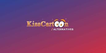 Kisscartoon Alternatives Sites 2021