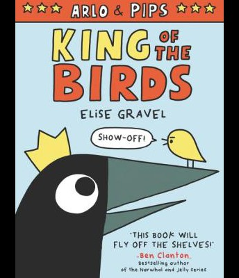 Arlo & the Pips: King of the Birds