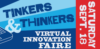 Tinkers & Thinkers Virtual Innovation Faire! FREE!