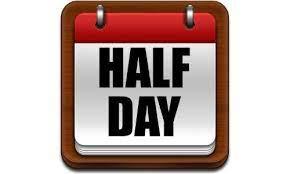 Half Day - Friday, October 8th