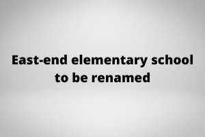 Notice of Motion: Review name of school