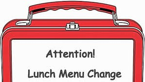 CHANGES TO LUNCH MENU THIS WEEK