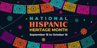 Hispanic Heritage Month September 15 - October 15th