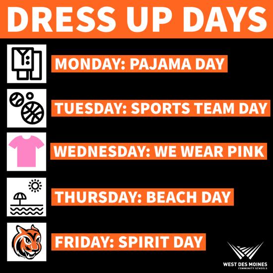 Dress Up Days: Monday Pajama Day, Tuesday Sports Team Day, Wednesday We Wear Pink, Thursday Beach Day, Friday Spirit Day
