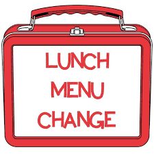 LUNCH CHANGES NEXT WEEK