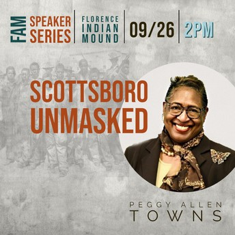 FLORENCE ARTS AND MUSEUMS SPEAKER SERIES:  Peggy Allen Towns  Scottsboro Unmasked