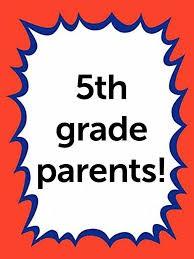 FIFTH GRADE PARENTS!