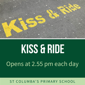 Kiss and Drive - opens 2.55 pm each day