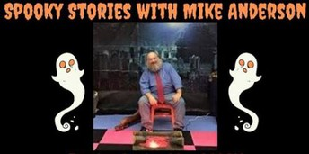 Spooky Stories with Mike Anderson