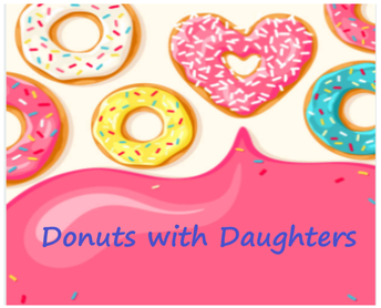 Donuts with Daughters - October 20th 7:30-8:00 am