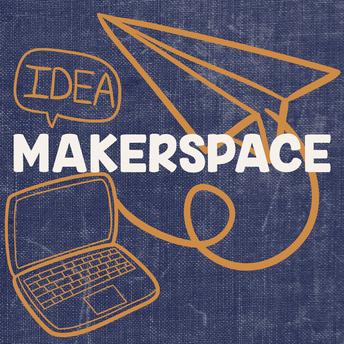Makerspace Updates