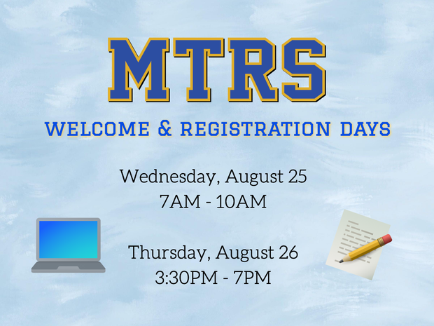 MTRS welcome and registration days Wednesday, August 25 from 7AM to 10AM and Thursday August 26 from 3:30PM to 7PM. image of MTRS logo over blue background with laptop icon and pencil and paper icon