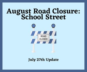 August Road Closure: School Street