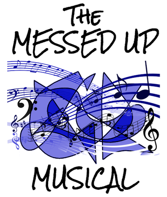 The Messed Up Musical