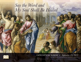 """""""Say the Word and My Soul Shall Be Healed"""" Catechetical Sunday"""
