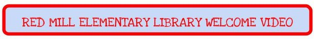 Click here to watch our RMES Library Welcome video.