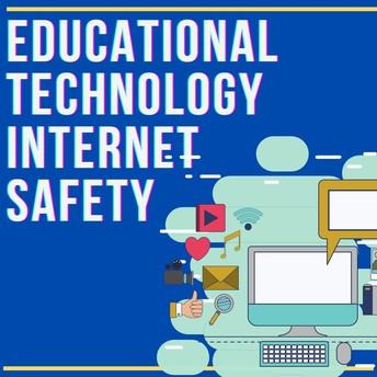 Educational Technology: Internet Safety