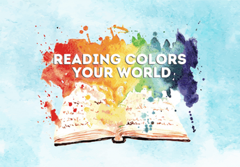 Summer Reading Challenge 2021 - Reading Colors Your World!   June 12 – July 31